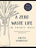 A Zero Waste Life: In Thirty Days