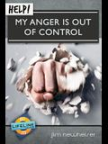 Help! My Anger Is Out of Control
