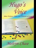 Hugo's Voice and Other Fictions, Fables and Fantasies of Love