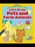 Let's Draw Pets and Farm Animals