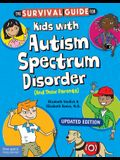 The Survival Guide for Kids with Autism Spectrum Disorder (and Their Parents)