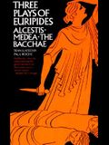 Three Plays of Euripides Alcestis, Medea, the Bacchae