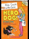 Hero Dog!: A Branches Book (Hilde Cracks the Case #1), 1