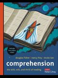 Comprehension [Grades K-12]: The Skill, Will, and Thrill of Reading