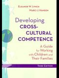 Developing Cross-Cultural Competence: A Guide for Working with Children and Their Families