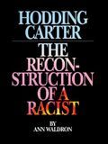 Hodding Carter: The Reconstruction of a Racist