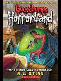 My Friends Call Me Monster (Goosebumps Horrorland #7), 7