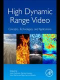 High Dynamic Range Video: Concepts, Technologies and Applications