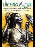 The Voice of Egypt, 1997: Umm Kulthum, Arabic Song, and Egyptian Society in the Twentieth Century