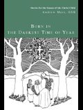 Born in the Darkest Time of Year: Stories for the Season of the Christ Child