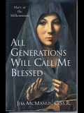 All Generations Will Call Me Blessed: Mary at the Millennium