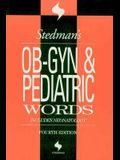 Stedman's OB-GYN and Pediatrics Words