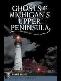 Ghosts of Michigan's Upper Peninsula