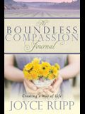The Boundless Compassion Journal: Creating a Way of Life