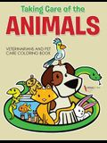 Taking Care of the Animals: Veterinarians and Pet Care Coloring Book