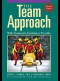 The Team Approach: With Teamwork Anything Is Possible