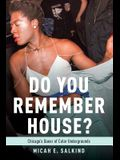 Do You Remember House?: Queer of Color Undergrounds in Post-Soul Chicago