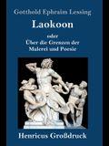 Laokoon (Großdruck): oder Über die Grenzen der Malerei und Poesie