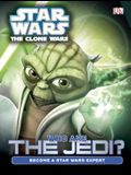 Star Wars: The Clone Wars: Who Are the Jedi? (Star Wars: Clone Wars (DK Hardcover))