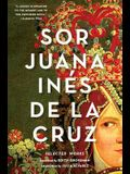 Sor Juana Inés de la Cruz: Selected Works