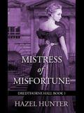 Mistress of Misfortune (Dredthorne Hall Book 1): A Gothic Romance
