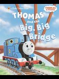 Thomas and the Big, Big Bridge (Thomas & Friends)