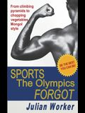 Sports The Olympics Forgot: From climbing pyramids to chopping vegetables Mongol-style