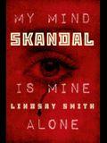 Skandal: My Mind Is Mine Alone