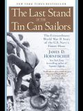 The Last Stand of the Tin Can Sailors: The Extraordinary World War II Story of the U.S. Navy's Finest Hour