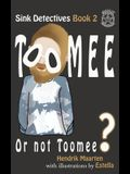 Sink Detectives Book 2 'Toomee': Or not Toomee?