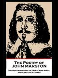 The Poetry of John Marston: The Metamorphosis of Pigmalions Image. And Certaine Satyres