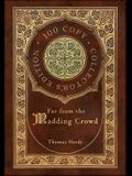 Far from the Madding Crowd (100 Copy Collector's Edition)