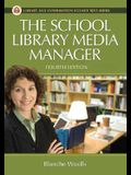 The School Library Media Manager, 4th Edition