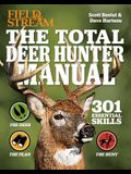 Field & Stream the Total Deer Hunter Manual