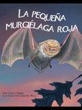 La Pequeña Murciélaga Roja (Little Red Bat)