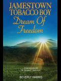 Jamestown Tobacco Boy Dream of Freedom: A Fantasy Adventure Book with a Positive Message for Ages 8-11.