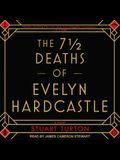The 7 1/2 Deaths of Evelyn Hardcastle Lib/E