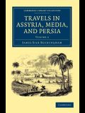 Travels in Assyria, Media, and Persia - Volume 2