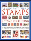 The World Encyclopedia of Stamps & Stamp Collecting: The Ultimate Illustrated Reference to Over 3000 of the World's Best Stamps, and a Professional Gu
