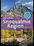Day Hiking Snoqualmie Region: Cascade Foothills * I90 Corridor * Alpine Lakes, 2nd Edition