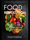 The Food Revolution: How Your Diet Can Save Your Life and Our World (Plant Based Diet, Food Politics)