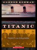 Titanic: N? 2 - La Collision