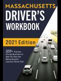 Massachusetts Driver's Workbook: 320+ Practice Driving Questions to Help You Pass the Massachusetts State Learner's Permit Test