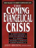 The Coming Evangelical Crisis: Current Challenges to the Authority of Scripture and the Gospel