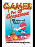 Games for All Occasions: 297 Indoor and Outdoor Games