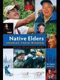 Native Elders: Sharing Their Wisdom