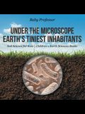 Under the Microscope: Earth's Tiniest Inhabitants - Soil Science for Kids Children's Earth Sciences Books