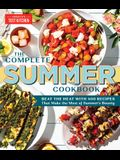 The Complete Summer Cookbook: Beat the Heat with 500 Recipes That Make the Most of Summer's Bounty