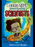 Corpse Talk: Groundbreaking Scientists