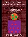 The Essence of Eternity: Quaternion & Octonion SuperStandard Theories